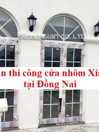 Nhôm Kính Không Gian chuyên thi công làm cửa nhôm Xingfa tại Đồng Nai nhập khẩu