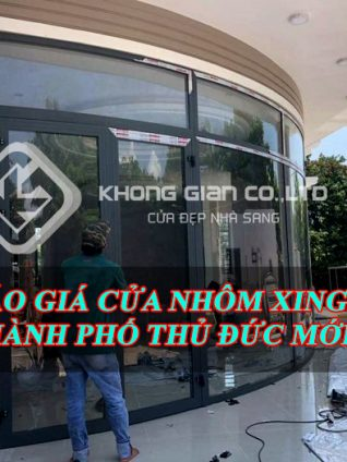 Báo giá cửa nhôm Xingfa Thành Phố Thủ Đức mới nhất tại Nhôm Kính Không Gian